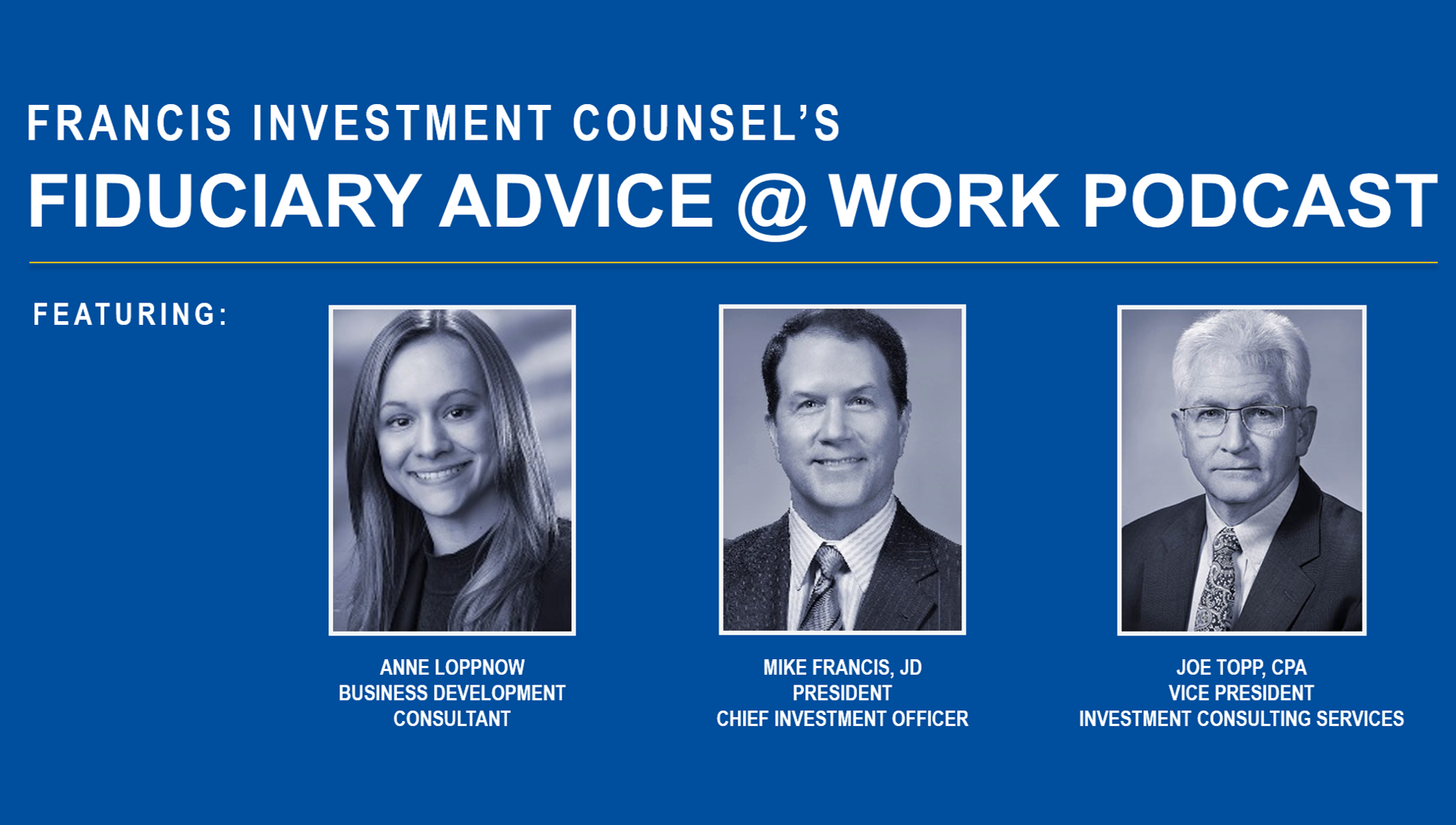 Francis Investment Counsel's Fiduciary Advice @ Work Podcast